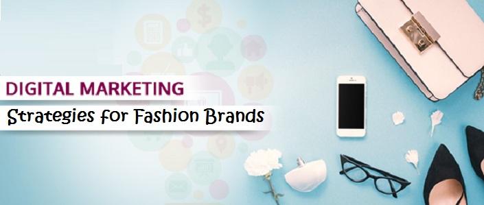digital marketing strategies for fashion brands