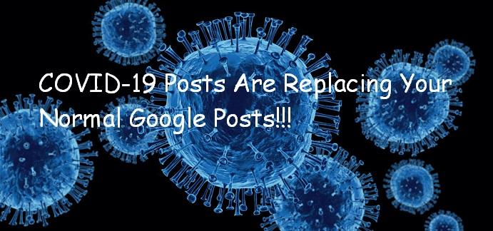COVID-19 Posts Replacing Normal Google Posts