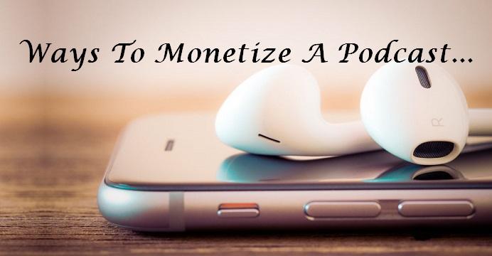 monetize a Podcast