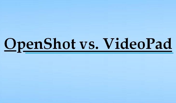 OpenShot vs. VideoPad
