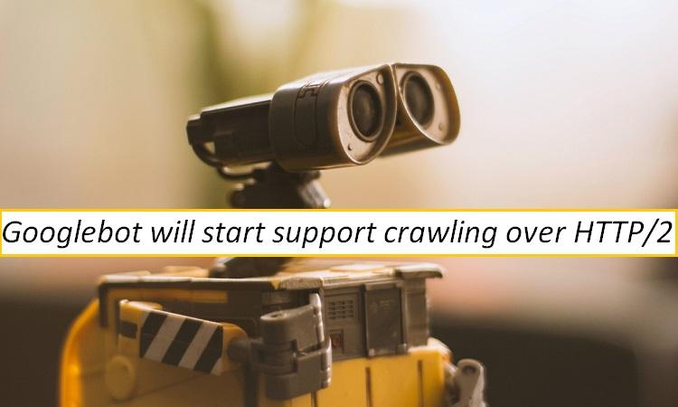 Googlebot will crawl HTTP2 sites